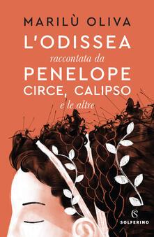 L' Odissea raccontata da Penelope, Circe, Calipso e le altre - Oliva Marilù - copertina