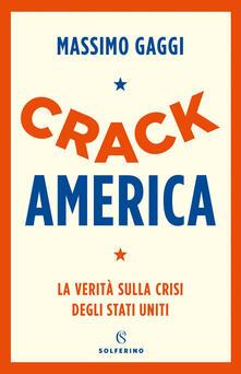 Crack America. La verità sulla crisi degli Stati Uniti - Massimo Gaggi - copertina