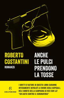 Anche le pulci prendono la tosse - Roberto Costantini - copertina