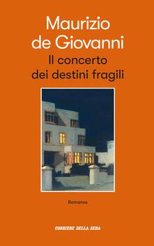 Il concerto dei destini fragili - Maurizio De Giovanni - copertina