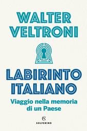 Copertina  Labirinto italiano : viaggio nella memoria di un Paese