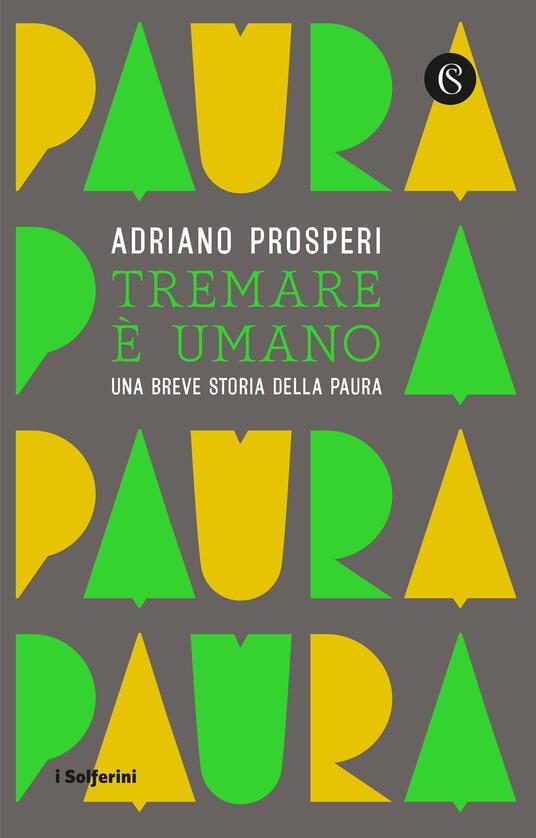 Tremare e umano. Una breve storia della paura - Adriano Prosperi - copertina
