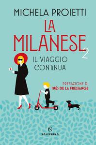 Libro La milanese 2. Il viaggio continua Michela Proietti