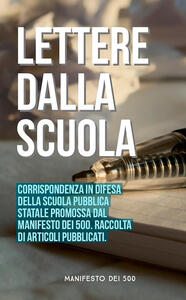 Lettere dalla scuola. Corrispondenza in difesa della scuola pubblica statale promossa dal «Manifesto dei 500»