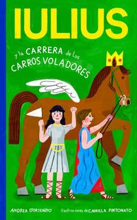 Iulius e la corsa delle bighe volanti. Ediz. spagnola - D'Ortenzio Andrea - wuz.it