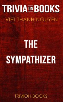 The Sympathizer by Viet Thanh Nguyen (Trivia-On-Books)
