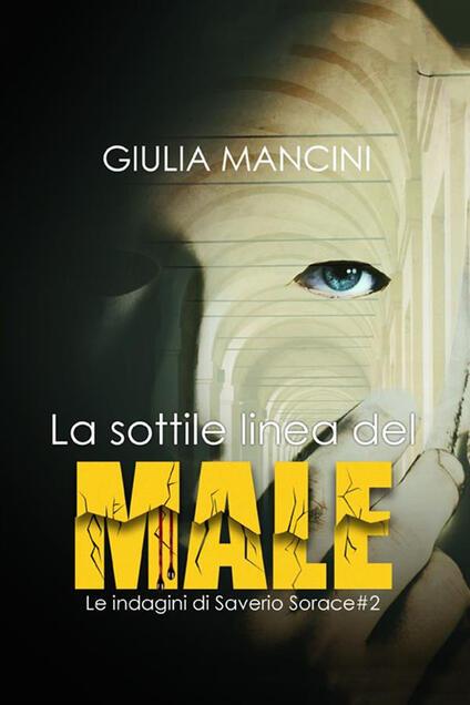 La sottile linea del male. Le indagini di Saverio Sorace. Vol. 2 - Giulia Mancini - copertina