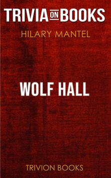 Wolf Hall by Hilary Mantel (Trivia-On-Books)