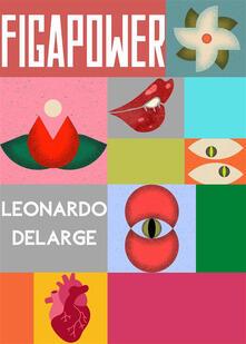 FigaPower. In cerca d'amore - Leonardo DeLarge - ebook