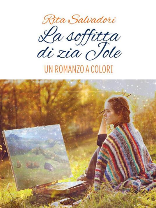 La soffitta di zia Jole - Rita Salvadori - ebook