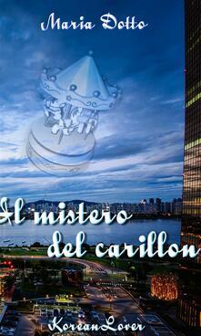 Il mistero del carillon - Maria Dotto - ebook
