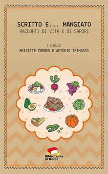 Scritto e... mangiato. Racconti di vita e di sapori - Brigitte Cordes,Antonio Trimarco - ebook
