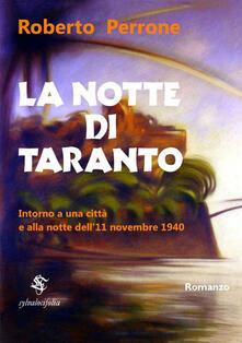 Parcoarenas.it La notte di Taranto. Intorno a una città e alla notte dell'11 novembre 1940 Image