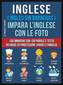 Inglese (Ingles sin barreras). Impara l'inglese con le foto. Vol. 1 - Mobile Library - ebook