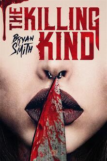 The killing kind - Bryan Smith,Marco Garofalo - ebook