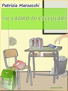 Il ladro di cellulari - Patrizia Marzocchi - ebook