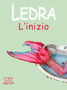 Sirena sotto copertura: l'inizio - Ledra - ebook
