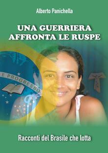 Una guerriera affronta le ruspe. Racconti del Brasile che lotta.pdf