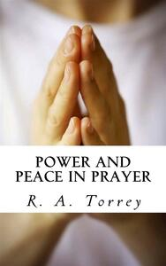 Power and Peace in Prayer