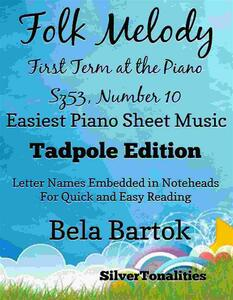 Folk Melody First Term at the Piano Sz53 Number 10 Easiest Piano Sheet Music