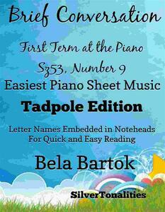 From Bela Bartok's First Term at the Piano Sz53, Number 8 Easy Note Style  Tadpole Edition