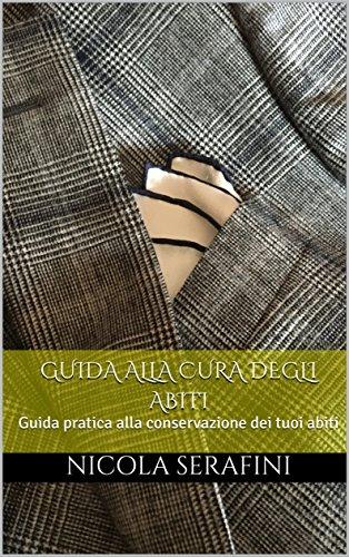 Image of Guida alla cura degli abiti. Guida pratica alla conservazione dei tuoi abiti