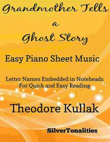 Grandmother Tells a Ghost Story Easy Piano Sheet Music
