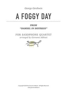 """George Gershwin A Foggy Day (from """"Damsel in Distress"""") for Saxophone Quartet"""