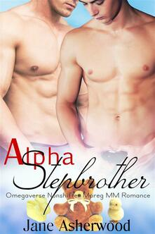 Alpha Stepbrother (Omegaverse Nonshifter Mpreg MM Romance)