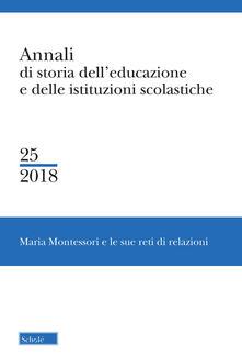 Rallydeicolliscaligeri.it Annali di storia dell'educazione e delle istituzioni scolastiche. Vol. 25: Maria Montessori e le sue reti di relazioni. Image