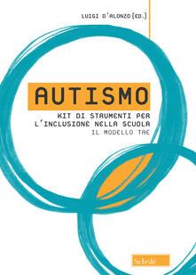 Autismo. Kit di strumenti per linclusione nella scuola. Il modello TAE.pdf