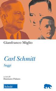 Carl Schmitt. Saggi - Gianfranco Miglio - copertina