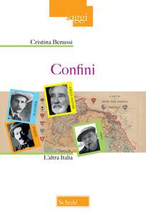 Confini. L'altra Italia - Cristina Benussi - copertina