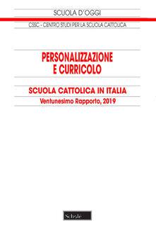 Ascotcamogli.it Personalizzazione e curricolo. Scuola cattolica in Italia. Ventunesimo rapporto. 2019 Image