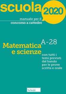 Voluntariadobaleares2014.es Manuale per il concorso a cattedre 2020. Matematica e scienze. A-28. Con tutti i temi previsti dal bando per le prove scritta e orale Image