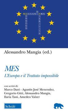 Mes. L'Europa e il trattato impossibile - Alessandro Mangia - ebook