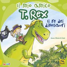 Filippodegasperi.it Il mio amico T. Rex. Il re dei dinosauri. Ediz. a colori Image