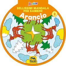 Bellissimi mandala per bambini. Vol. 2: Arancio..pdf