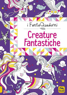 Squillogame.it Creature fantastiche. I FantaQuaderni. Ediz. a colori Image