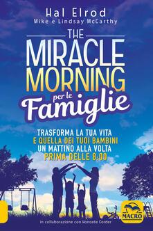 Winniearcher.com The miracle morning per le famiglie. Trasforma la tua vita e quella dei tuoi bambini un mattino alla volta, prima delle 8:00 Image