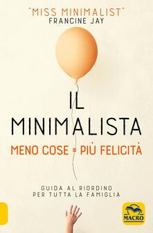 Antondemarirreguera.es Il minimalista. Meno cose = Più felicità. Guida al riordino per tutta la famiglia Image