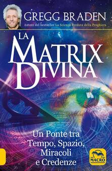 Antondemarirreguera.es La matrix divina. Un ponte tra tempo e spazio, miracoli e credenze Image
