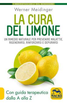 La cura del limone. Un rimedio naturale per prevenire malattie, rigenerarsi, rinforzarsi e depurarsi.pdf