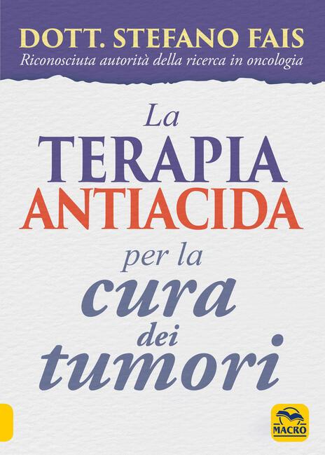 La terapia antiacida per la cura dei tumori - Stefano Fais - copertina