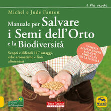 Equilibrifestival.it Manuale per salvare i semi dell'orto e la biodiversità. Scopri e difendi 117 ortaggi, erbe aromatiche e fiori alimentari Image