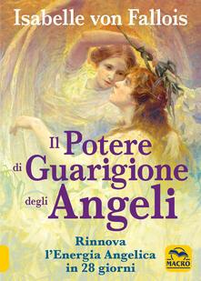 Mercatinidinataletorino.it Il potere di guarigione degli angeli. Rinnova l'energia angelica in 28 giorni Image