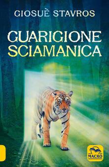 Guarigione sciamanica - Giosuè Stavros - copertina