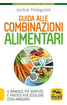 Letterarioprimopiano.it Guida alle combinazioni alimentari. Il manuale più semplice e pratico per scegliere cosa mangiare Image