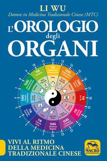 Capturtokyoedition.it L' orologio degli organi. Vivi al ritmo della medicina tradizionale cinese Image