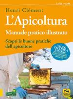 L' apicoltura. Manuale pratico illustrato